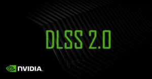 NVIDIA DLSS vs DLSS 2.0, features and news