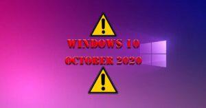 First errors when installing Windows 10 October 2020 Update