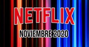 Netflix premieres November 2020: movies, series and documentaries