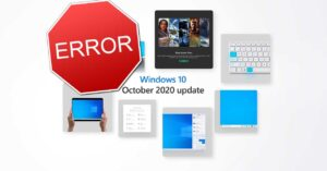 Upgrade to Windows 10 October 2020 Update: list of issues