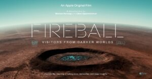 Fireball: Visitors from Dark Worlds: Synopsis and Review