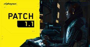 Cyberpunk 2077 patch 1.1, improvements of the new update