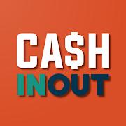CASH INOUT