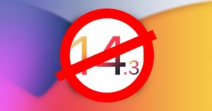 Apple stops signing iOS 14.3 after the arrival of iOS…