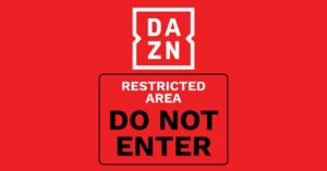 DAZN forces you to put a parental PIN to watch…