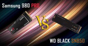 WD Black SN850 vs Samsung 980 PRO in 1TB, which…