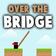 Over The Bridge PRO