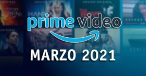 Amazon Prime Video premieres March 2021: movies and series
