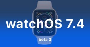 WatchOS 7.4 Beta 3: these are the news