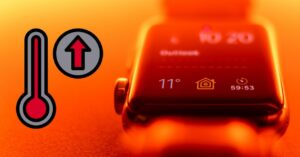 Apple Watch overheats: causes and solutions