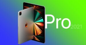 The most prominent 2021 iPad Pro changes