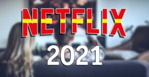 Netflix announces 9 new Spanish movies and series: 2021 and…