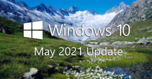 Windows 10 May 2021 Update: what's new, how to download…