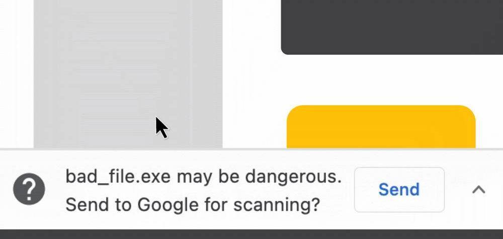 Chrome 91 - Send file to Google for analysis