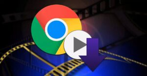 Download videos fast and free with these add-ons for Chrome